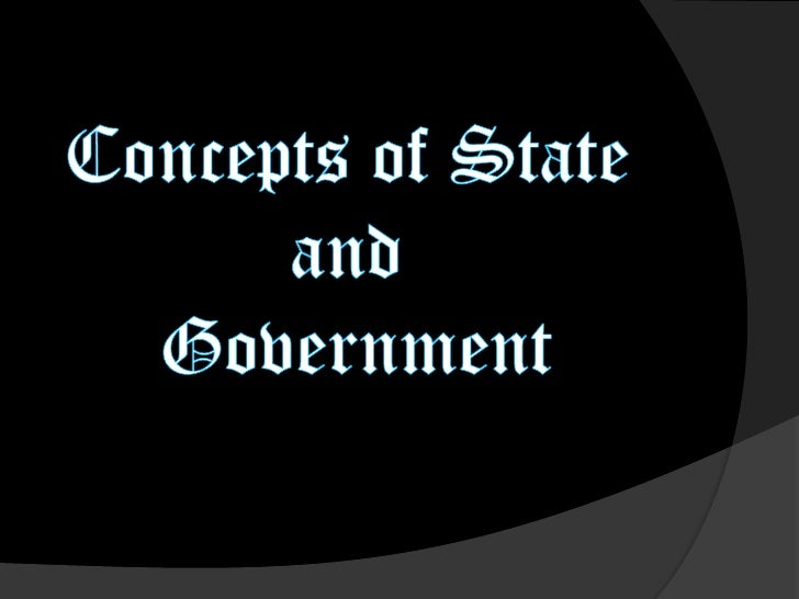 Concepts of State and Government<br />