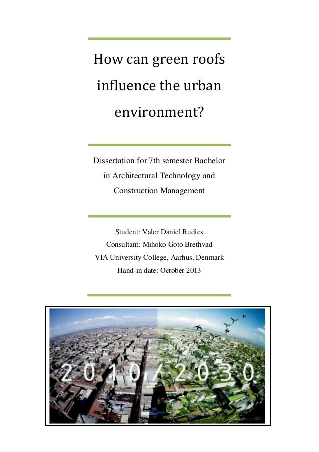 How can green roofs influence the urban environment? Dissertation for 7th semester Bachelor in Architectural Technology an...