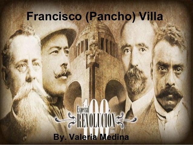 Francisco (Pancho) VillaBy. Valeria Medina
