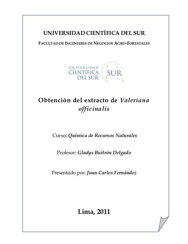 UNIVERSIDAD CIENTÍFICA DEL SURFACULTAD DE INGENIERÍA DE NEGOCIOS AGRO-FORESTALES                  …………….Obtención del extr...