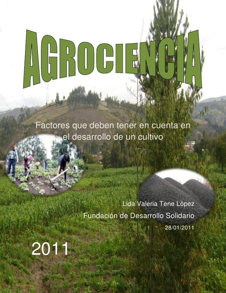 Factores que deben tener en cuenta en      el desarrollo de un cultivo                      Lida Valeria Tene López       ...