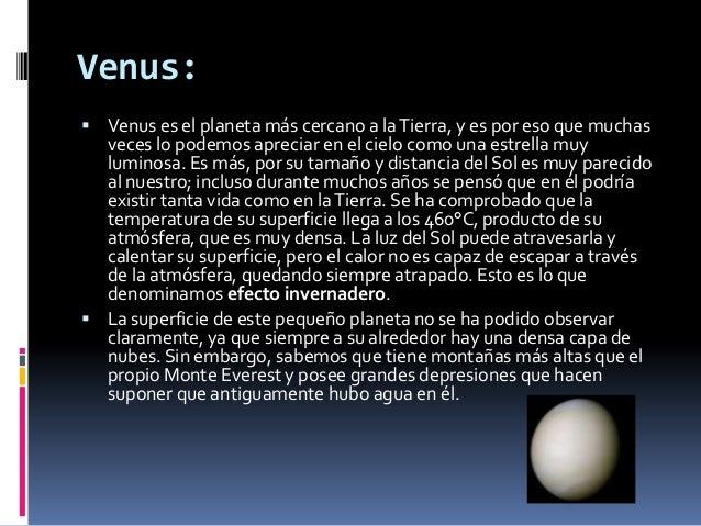 Venus: Venus es el planeta más cercano a la Tierra, y es por eso que muchas  veces lo podemos apreciar en el cielo como u...