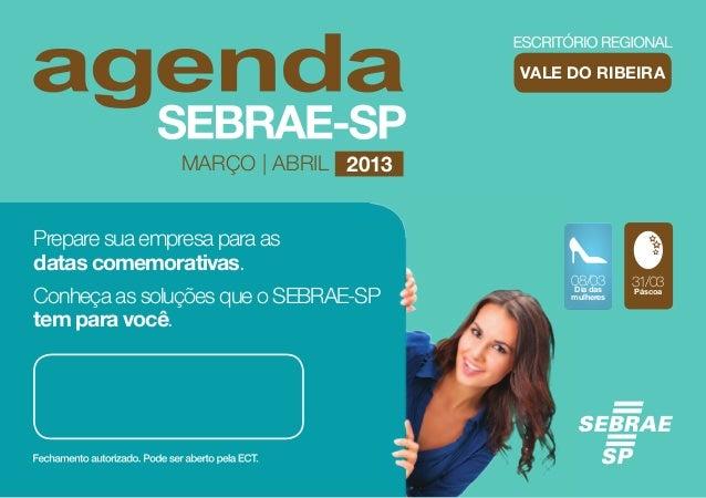 VALE DO RIBEIRA                MARÇO | ABRIL 2013Prepare sua empresa para asdatas comemorativas.                          ...