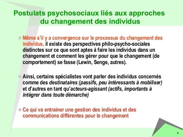 u Même s'il y a convergence sur le processus du changement des  individus, il existe des perspectives philo-psycho-social...