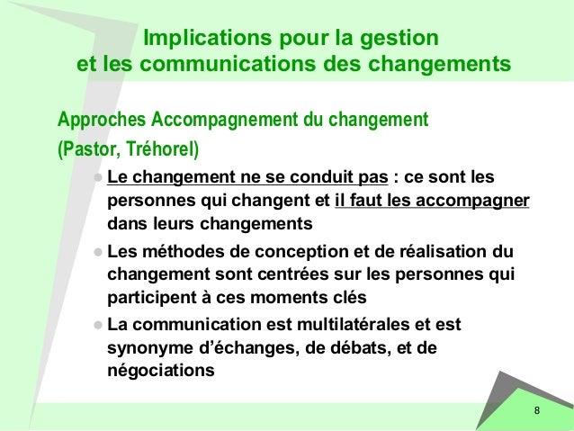 8  Implications pour la gestion  et les communications des changements  Approches Accompagnement du changement  (Pastor, T...