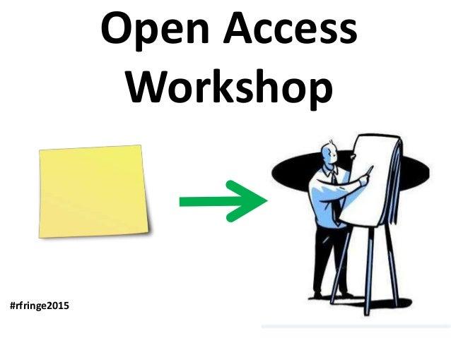 Open Access Workshop #rfringe2015