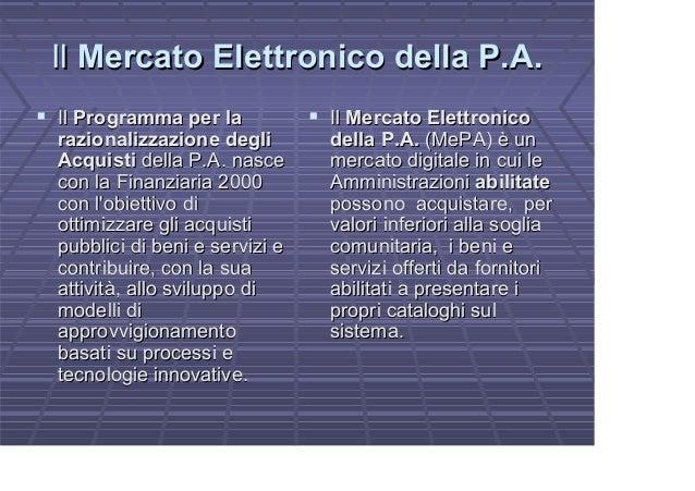 IlIl Mercato Elettronico della P.A.Mercato Elettronico della P.A. IlIl Programma per laProgramma per la razionalizzazione ...