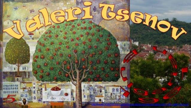 http://www.authorstream.com/Presentation/sandamichaela-2251476-valeri-tsenov5/