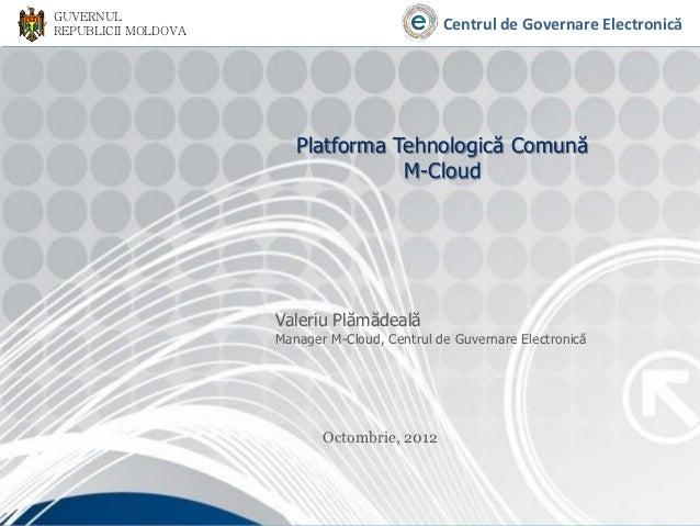 GUVERNULREPUBLICII MOLDOVA                             Centrul de Governare Electronică                        Platforma T...