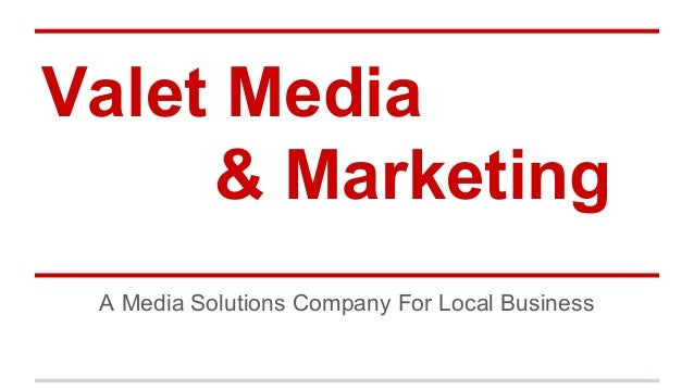 Valet Media & Marketing A Media Solutions Company For Local Business