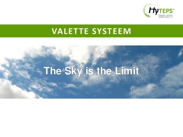 VALETTE SYSTEEM  The Sky is the Limit