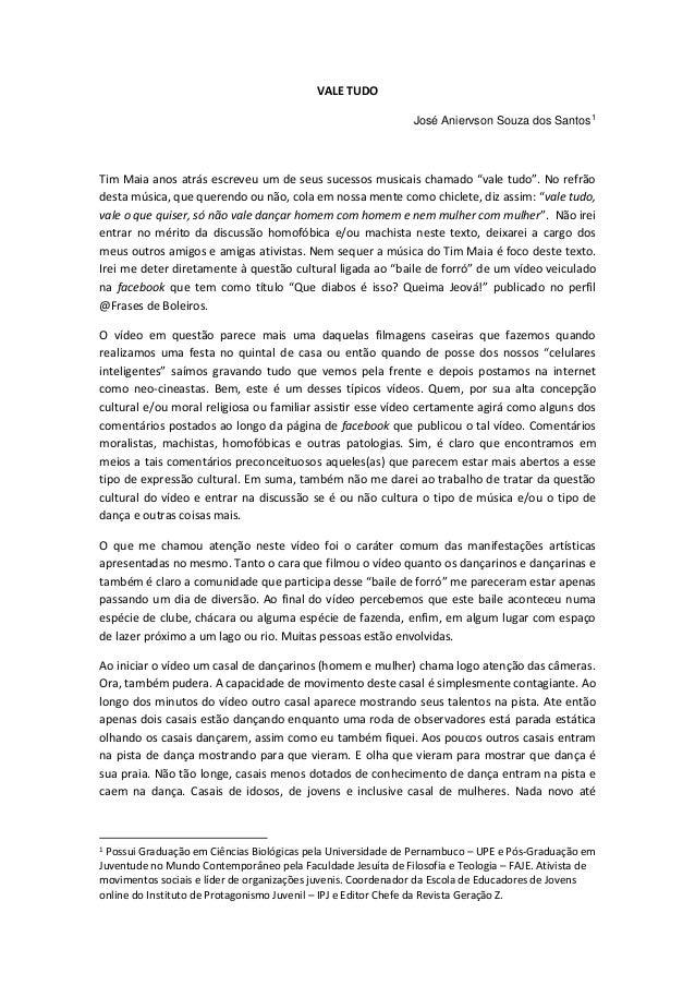 """VALE TUDO José Aniervson Souza dos Santos1  Tim Maia anos atrás escreveu um de seus sucessos musicais chamado """"vale tudo""""...."""