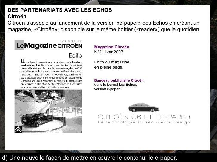 DES PARTENARIATSAVEC LES ECHOS  Citroën  Citroën s'associe au lancement de la version «e-paper» des Echos en créant un ma...
