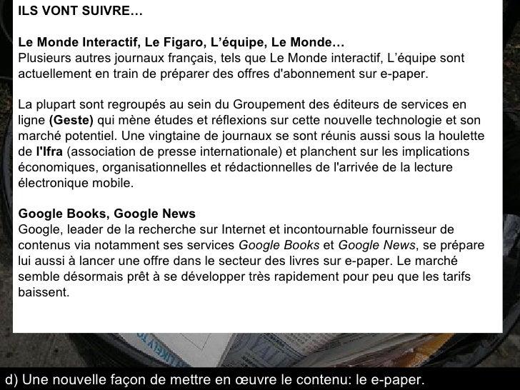 ILS VONT SUIVRE… Le Monde Interactif, Le Figaro, L'équipe, Le Monde… Plusieurs autres journaux français, tels que Le Monde...