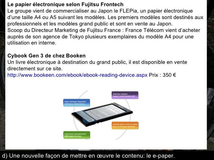 Le papier électronique selon Fujitsu Frontech  Le groupe vient de commercialiser au Japon le FLEPia, un papier électroniqu...
