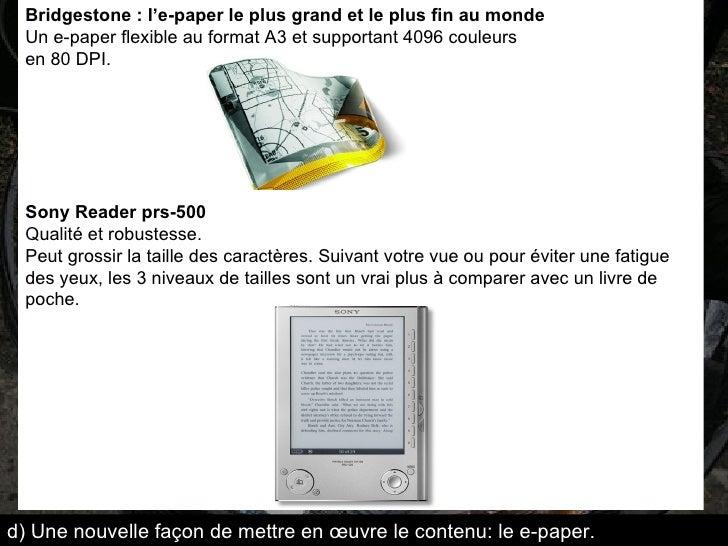 Bridgestone: l'e-paper le plus grand et le plus fin au monde Un e-paper flexible au format A3 et supportant 4096 couleurs...