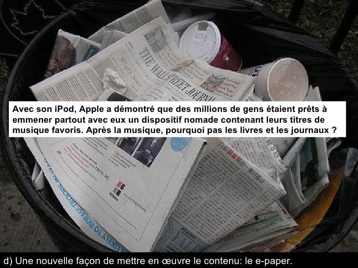 Avec son iPod, Apple a démontré que des millions de gens étaient prêts à emmener partout avec eux un dispositif nomade con...