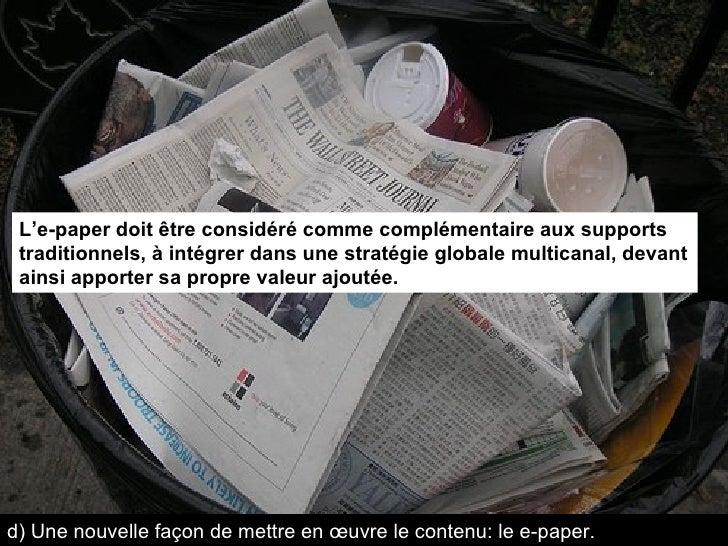 L'e-paper doit être considéré comme complémentaire aux supports traditionnels, à intégrer dans une stratégie globale multi...