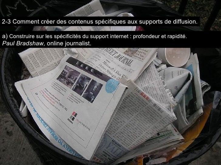 a)   Construire sur les spécificités du support internet : profondeur et rapidité. Paul Bradshaw,  online journalist. 2-3 ...