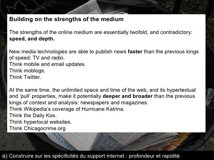 Building on the strengths of the medium The strengths of the online medium are essentially twofold, and contradictory:  sp...