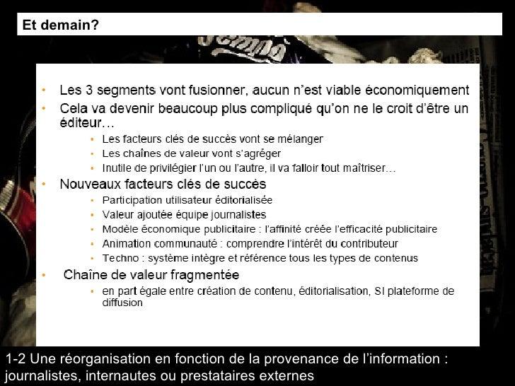 Et demain? 1-2 Une réorganisation en fonction de la provenance de l'information : journalistes, internautes ou prestataire...
