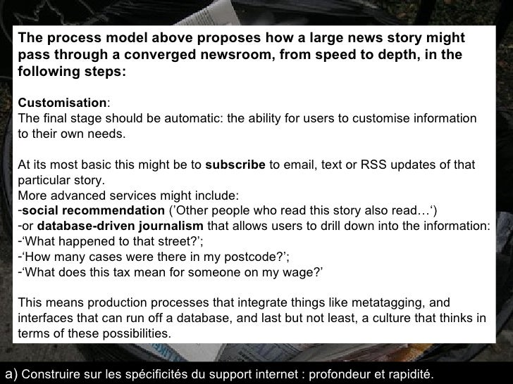 <ul><li>The process model above proposes how a large news story might pass through a converged newsroom, from speed to dep...
