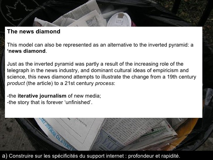 The news diamond This model can also be represented as an alternative to the inverted pyramid: a  'news diamond . Just as ...