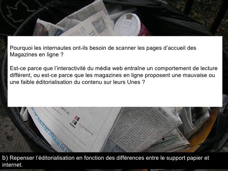 Pourquoi les internautes ont-ils besoin de scanner les pages d'accueil des Magazines en ligne?  Est-ce parce que l'intera...