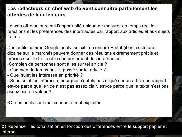 <ul><li>Les rédacteurs en chef web doivent connaître parfaitement les attentes de leur lecteurs </li></ul><ul><li>Le web o...