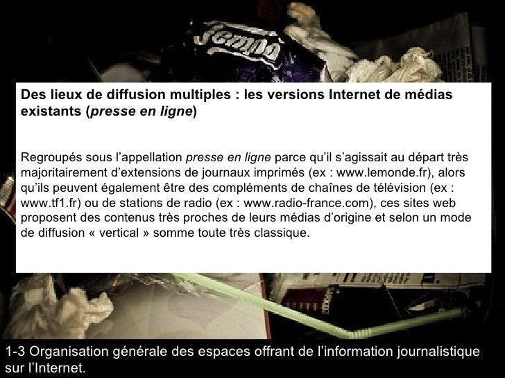Des lieux de diffusion multiples : les versions Internet de médias existants ( presse en ligne ) Regroupés sous l'appellat...