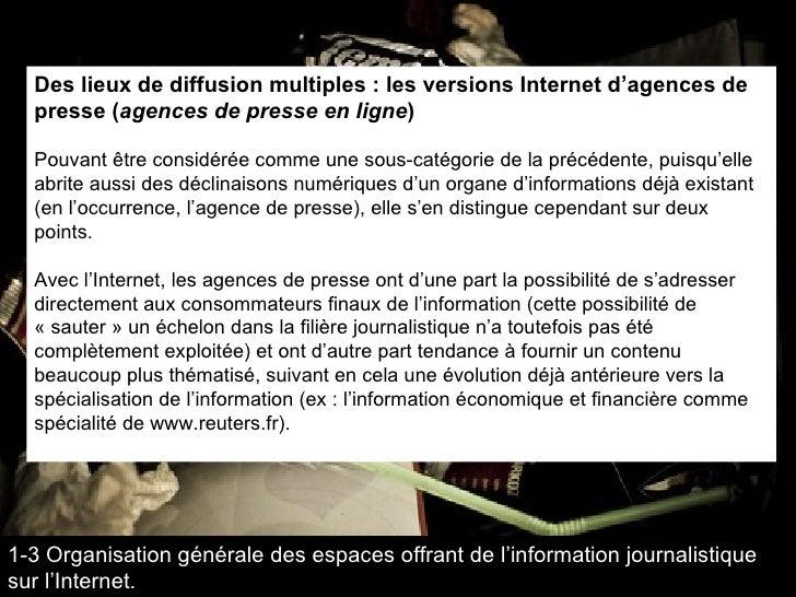 Des lieux de diffusion multiples : les versions Internet d'agences de presse ( agences de presse en ligne ) Pouvant être c...