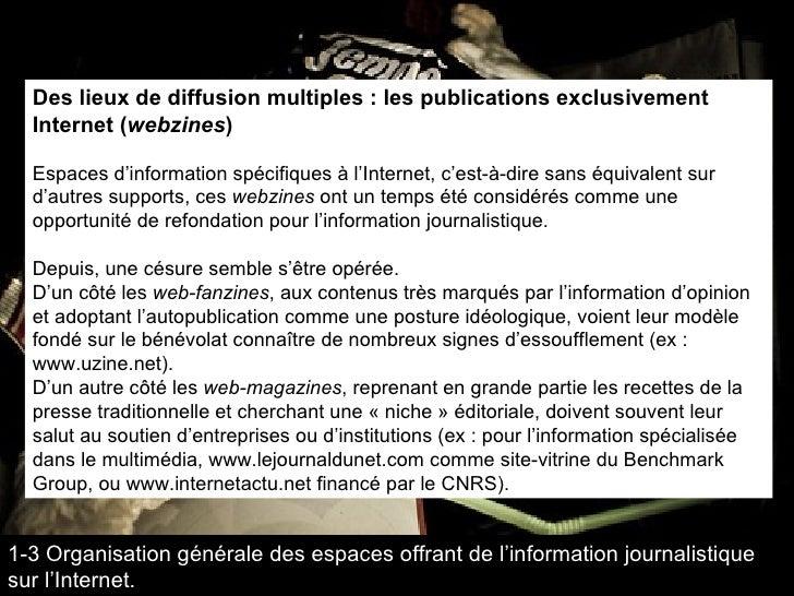 Des lieux de diffusion multiples : les publications exclusivement Internet ( webzines ) Espaces d'information spécifiques ...