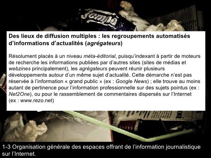 Des lieux de diffusion multiples : les regroupements automatisés d'informations d'actualités ( agrégateurs ) Résolument pl...