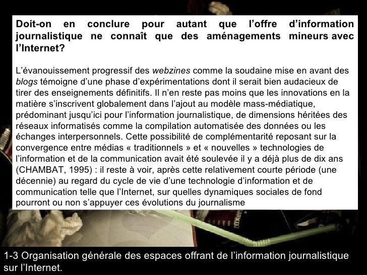 Doit-on en conclure pour autant que l'offre d'information journalistique ne connaît que des aménagements mineursavec l'In...
