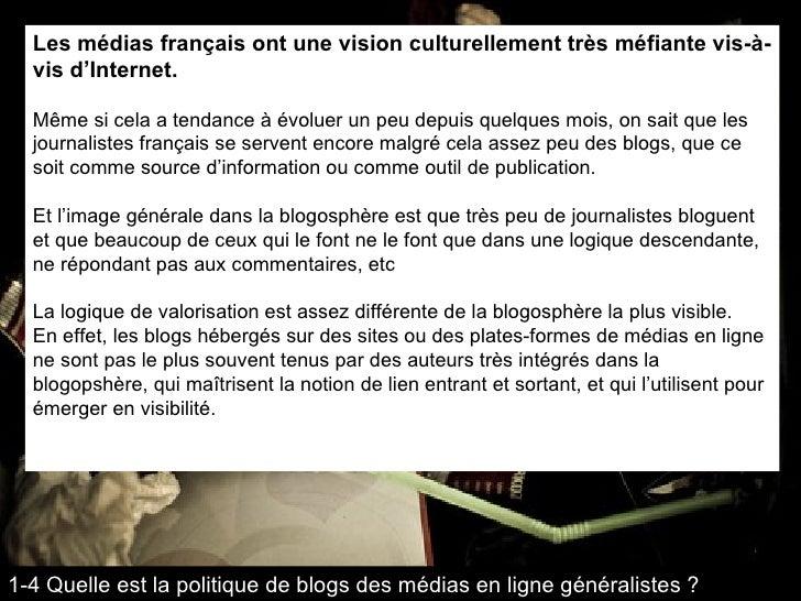 Les médias français ont une vision culturellement très méfiante vis-à-vis d'Internet. Même si cela a tendance à évoluer un...