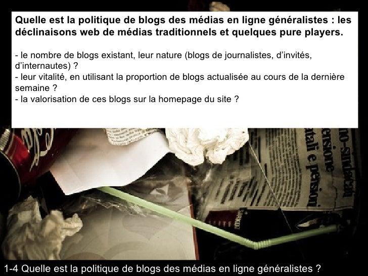 Quelle est la politique de blogs des médias en ligne généralistes : les déclinaisons web de médias traditionnels et quelqu...