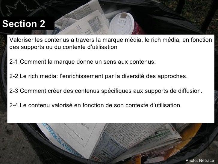 Section 2 Valoriser les contenus a travers la marque média, le rich média, en fonction des supports ou du contexte d'utili...