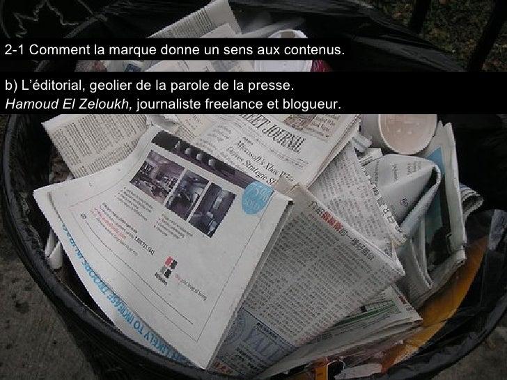 b) L'éditorial, geolier de la parole de la presse. Hamoud El Zeloukh,  journaliste freelance et   blogueur. 2-1 Comment la...