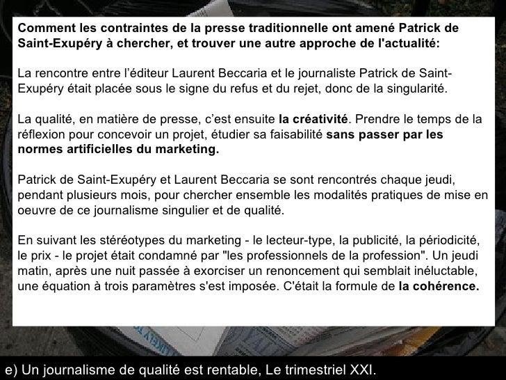 Comment les contraintes de la presse traditionnelle ont amené Patrick de Saint-Exupéry à chercher, et trouver une autre ap...