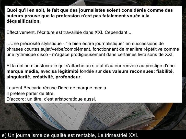 Quoi qu'il en soit, le fait que des journalistes soient considérés comme des auteurs prouve que la profession n'est pas fa...