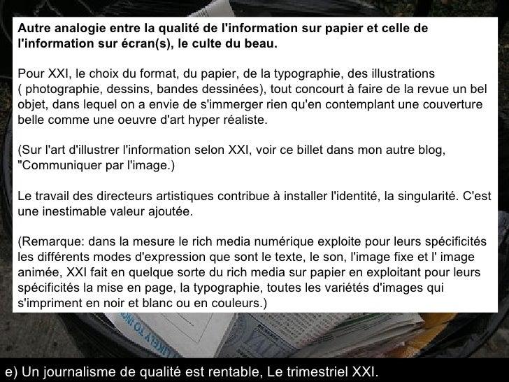 Autre analogie entre la qualité de l'information sur papier et celle de l'information sur écran(s), le culte du beau.   Po...