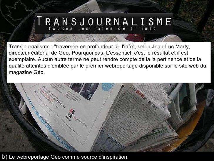 """Transjournalisme: """"traversée en profondeur de l'info"""", selon Jean-Luc Marty, directeur éditorial de Géo. Pourqu..."""