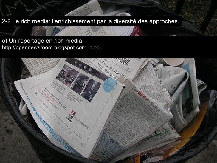 c) Un reportage en rich media. http://opennewsroom.blogspot.com, blog. 2-2 Le rich media: l'enrichissement par la diversit...