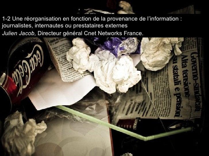 1-2 Une réorganisation en fonction de la provenance de l'information : journalistes, internautes ou prestataires externes ...