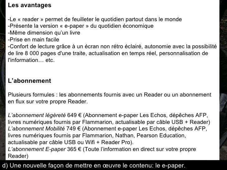 Les avantages   -Le « reader » permet de feuilleter le quotidien partout dans le monde -Présente la version « e-paper » du...