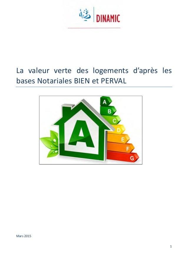 1 La valeur verte des logements d'après les bases Notariales BIEN et PERVAL Mars 2015