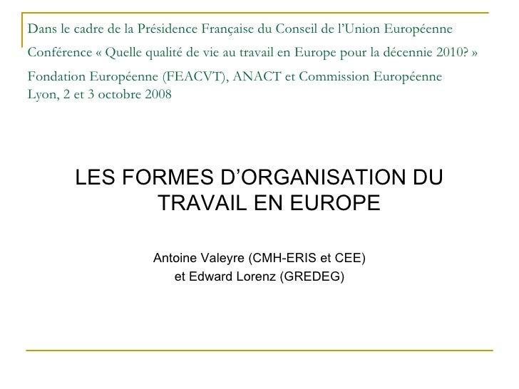 Dans le cadre de la Présidence Française du Conseil de l'Union Européenne Conférence «Quelle qualité de vie au travail en...