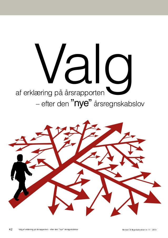 """42 Revision & Regnskabsvæsen nr. 11 · 2015Valg af erklæring på årsrapporten – efter den """"nye"""" årsregnskabslov Valgaf erklæ..."""