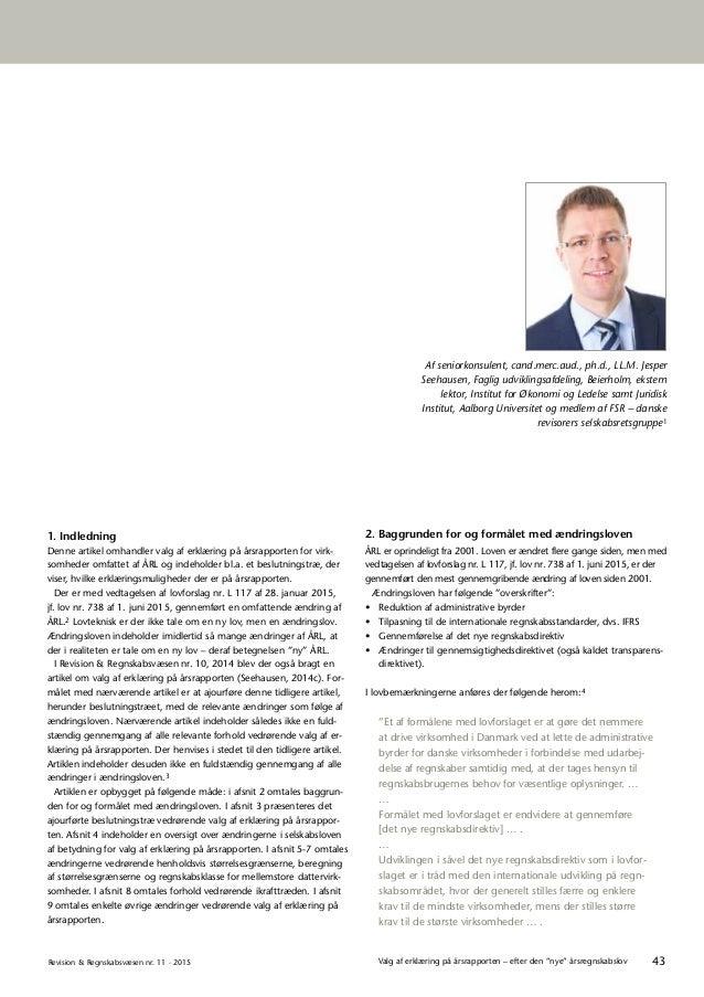 """43Revision & Regnskabsvæsen nr. 11 · 2015 Valg af erklæring på årsrapporten – efter den """"nye"""" årsregnskabslov 2. Baggrunde..."""