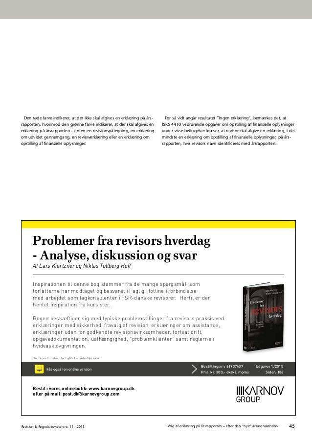 """45Revision & Regnskabsvæsen nr. 11 · 2015 Valg af erklæring på årsrapporten – efter den """"nye"""" årsregnskabslov TABEL 1: DE ..."""